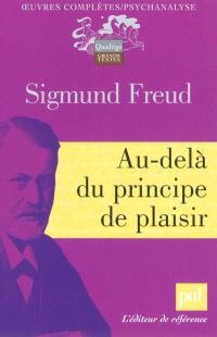 Oeuvres complètes : psychanalyse, Au-delà du principe de plaisir