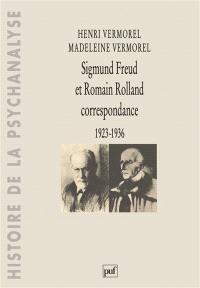 Sigmund Freud et Romain Rolland, correspondance 1923-1936. De la sensation océanique au Trouble du souvenir sur l'Acropole