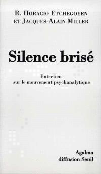 Silence brisé : entretien sur le mouvement psychanalytique