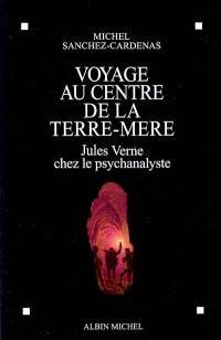 Voyage au centre de la terre-mère : Jules Verne chez le psychanalyste