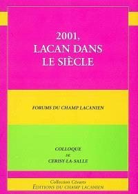 2001, Lacan dans le siècle : forums du Champ lacanien : colloque de Cerisy-la-Salle