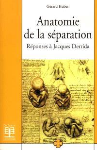 Anatomie de la séparation : réponses à Jacques Derrida