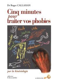 Cinq minutes pour traiter vos phobies par la kinésiologie