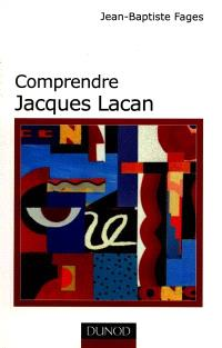Comprendre Jacques Lacan