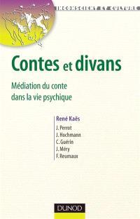 Contes et divans : médiation du conte dans la vie psychique