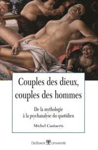 Couples des dieux, couples des hommes : de la mythologie à la psychanalyse du quotidien