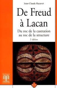 De Freud à Lacan : du roc de la castration au roc de la structure