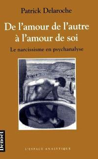 De l'amour de l'autre à l'amour de soi : le narcissisme en psychanalyse