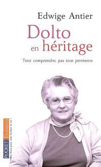 Dolto en héritage : tout comprendre, pas tout permettre