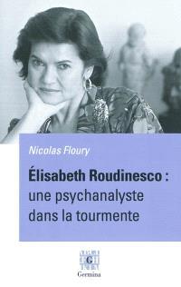 Elisabeth Roudinesco : une psychanalyste dans la tourmente