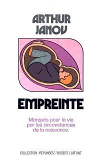 Empreinte : marqués pour la vie par les circonstances de la naissance