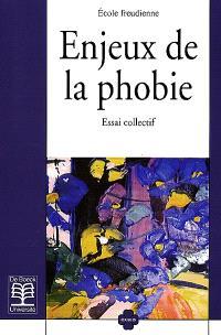 Enjeux de la phobie : essai collectif