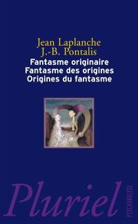 Fantasme originaire, fantasmes des origines, origines du fantasme