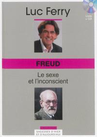 Freud : le sexe et l'inconscient