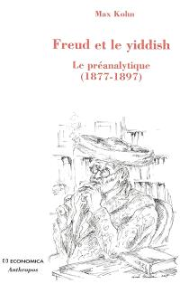 Freud et le yiddish : le préanalytique (1877-1897)