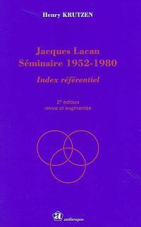 Jacques Lacan, séminaire 1952-1980 : index référentiel