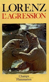 L'agression : une histoire naturelle du mal