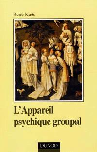 L'appareil psychique groupal