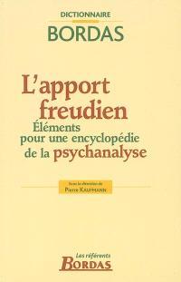 L'apport freudien : éléments pour une encyclopédie de la psychanalyse