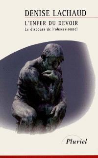 L'enfer du devoir : le discours de l'obsessionnel