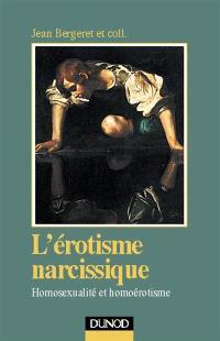 L'érotisme narcissique : homosexualité et homoérotisme