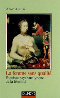 La femme sans qualité : esquisse psychanalytique de la féminité