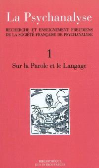 La psychanalyse : recherche et enseignement freudiens de la Société française de psychanalyse
