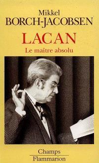 Lacan, le maître absolu