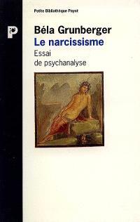 Le Narcissisme : essai de psychanalyse