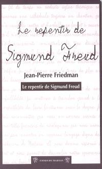 Le repentir de Sigmund Freud