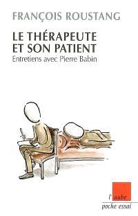 Le thérapeute et son patient : entretiens avec Pierre Babin