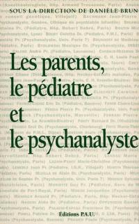 Les parents, le pédiatre et le psychanalyste