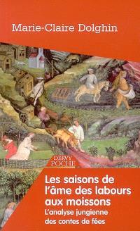 Les saisons de l'âme : des labours aux moissons, l'analyse jungienne des contes de fées