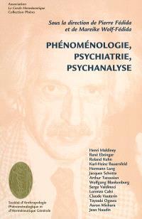 Phénoménologie, psychiatrie, psychanalyse