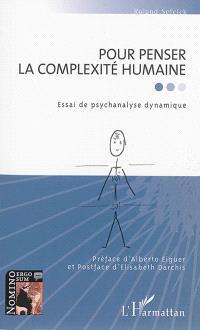 Pour penser la complexité humaine : essai de psychanalyse dynamique