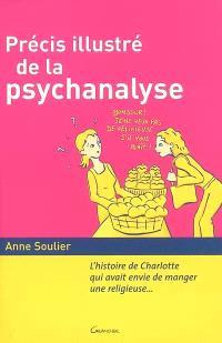 Précis illustré de la psychanalyse : l'histoire de Charlotte qui avait envie de manger une religieuse...