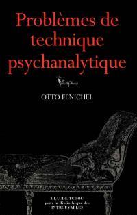 Problèmes de technique psychanalytique