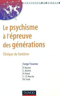 Psychisme à l'épreuve des générations