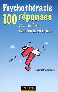 Psychothérapie : 100 réponses pour en finir avec les idées reçues