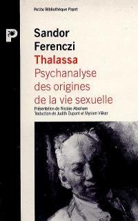 Thalassa : psychanalyse des origines de la vie sexuelle; Masculin et féminin