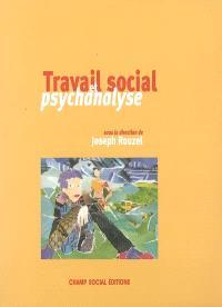 Travail social et psychanalyse