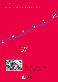 Essaim. n° 37, Le cheval de Troie de la religion