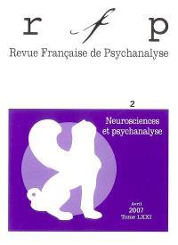 Revue française de psychanalyse. n° 2 (2007), Neurosciences et psychanalyse