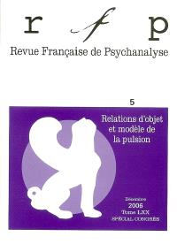 Revue française de psychanalyse. n° 5 (2006), Relation d'objet et modèle de pulsion