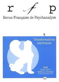 Revue française de psychanalyse. n° 5 (2002), Transformations psychiques