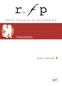 Revue française de psychanalyse. n° 2 (2014), Transmissions