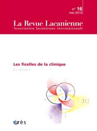 Revue lacanienne (La). n° 16, Les ficelles de la clinique