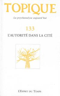 Topique. n° 133, L'autorité dans la cité