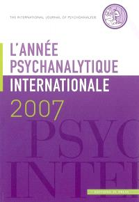 Année psychanalytique internationale (L'). n° 2007