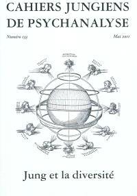 Cahiers jungiens de psychanalyse. n° 133, Jung et la diversité